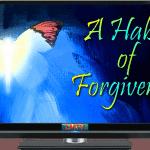 A Habit of Forgiveness