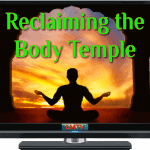 Reclaiming the Body Temple