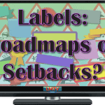 Labels: Roadmaps or Setbacks?