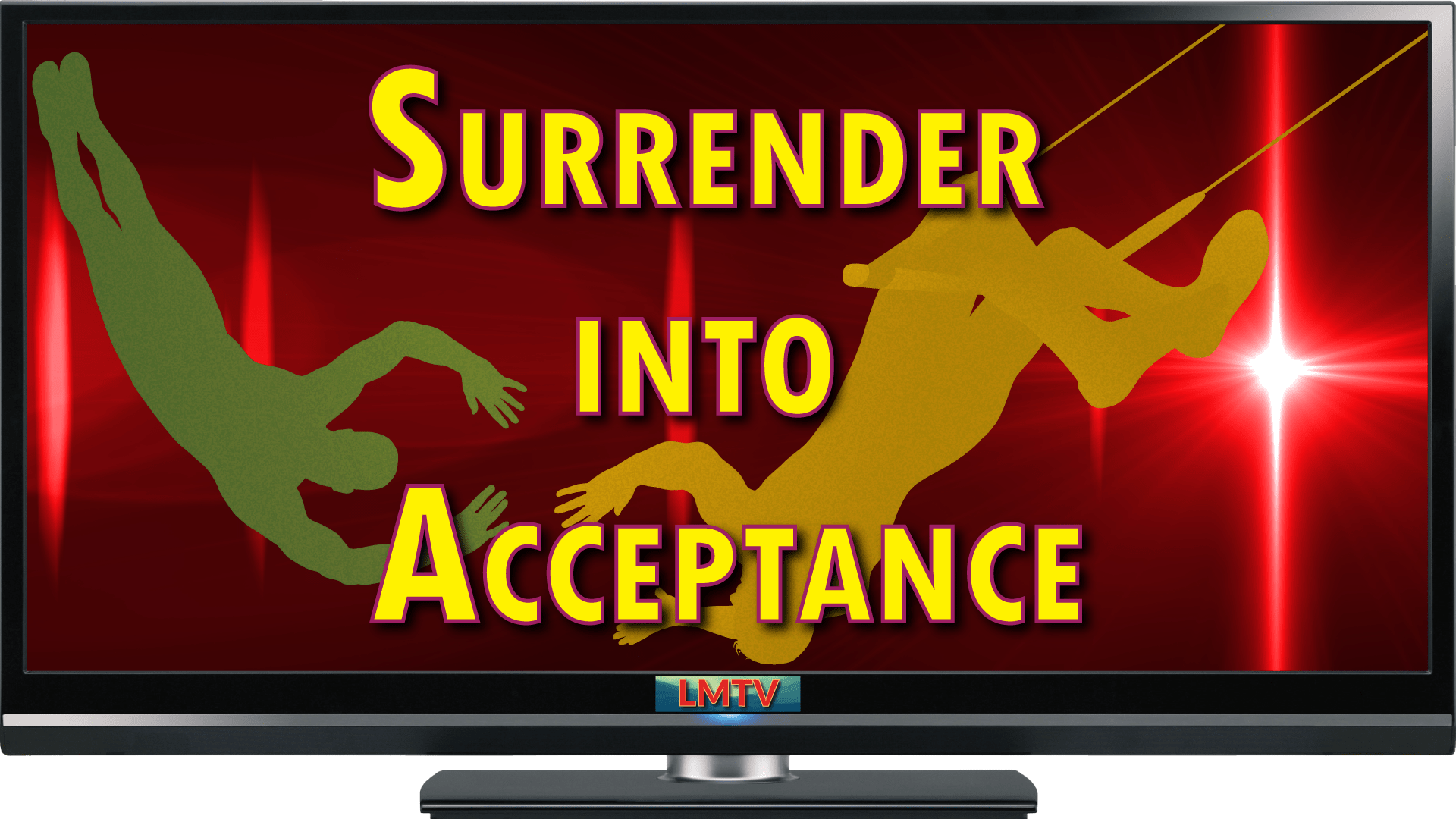 Surrender into Acceptance