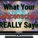 What Your Subconscious Is Really Saying