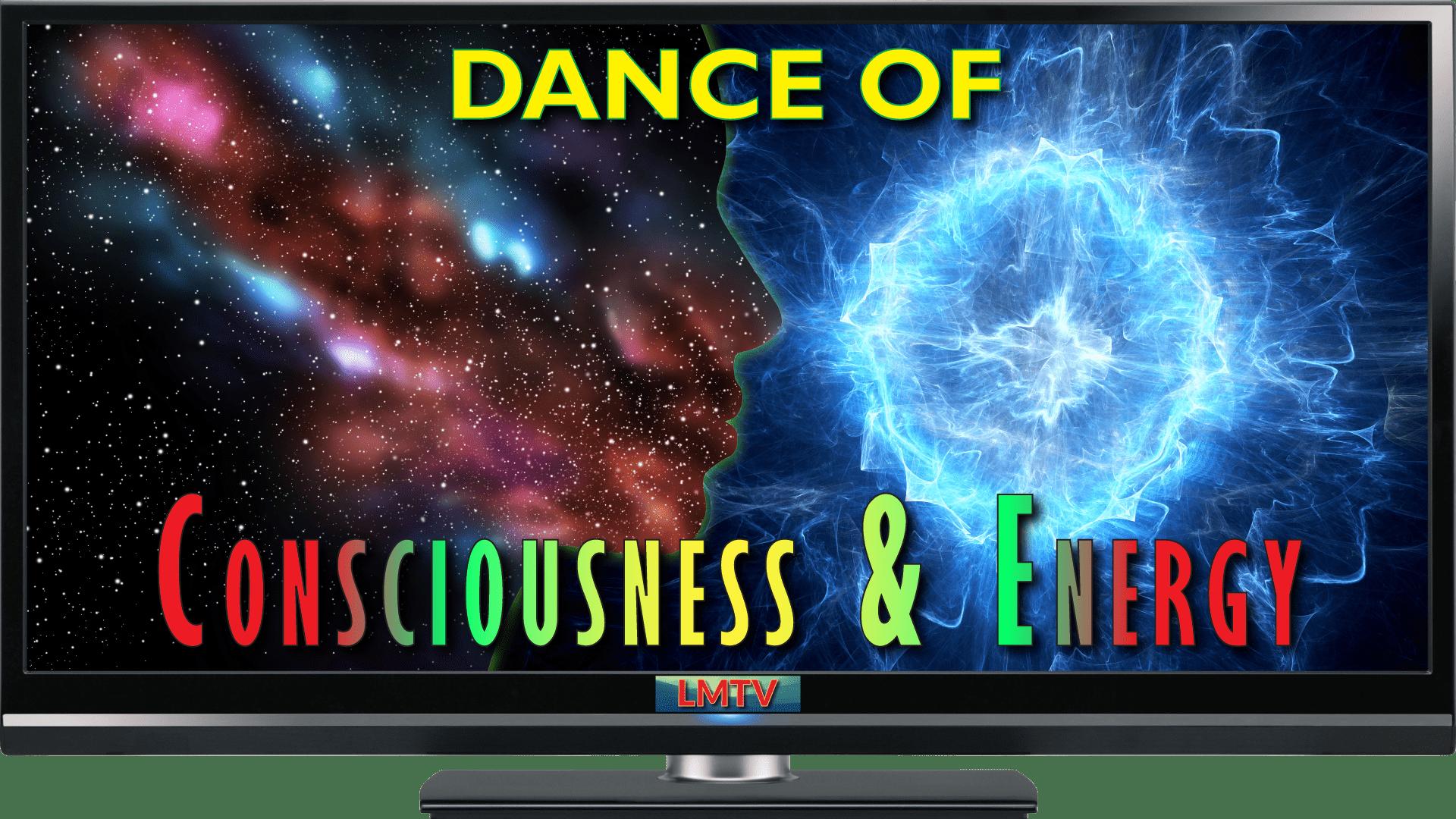 Dance of Consciousness & Energy