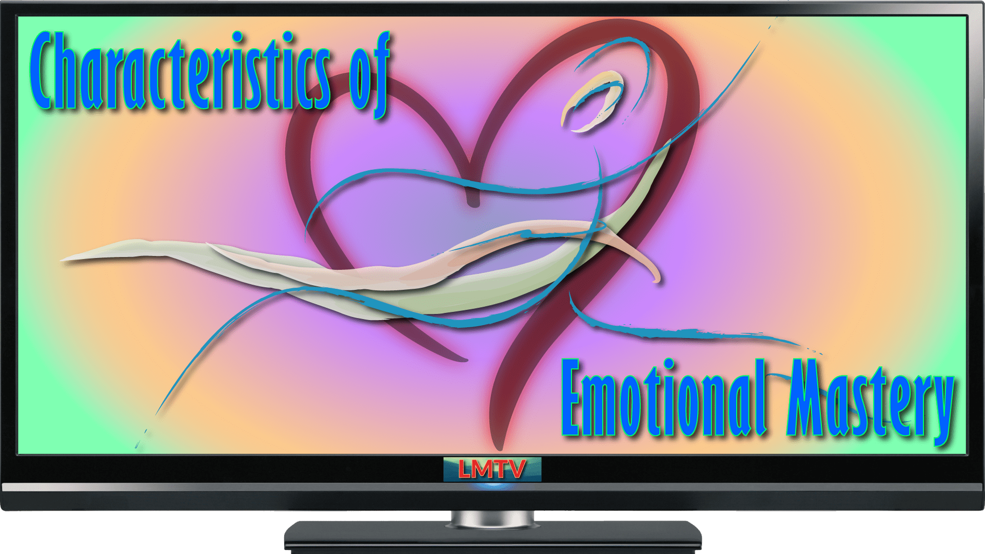 Characteristics of Emotional Mastery