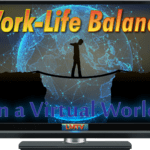 Work Life Balance in a Virtual World