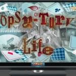 Topsy-Turvy Life